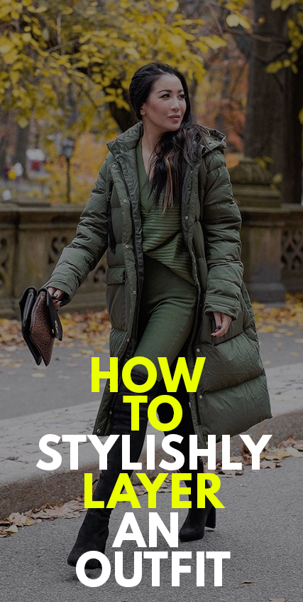 How To Stylishly Layer An Outfit