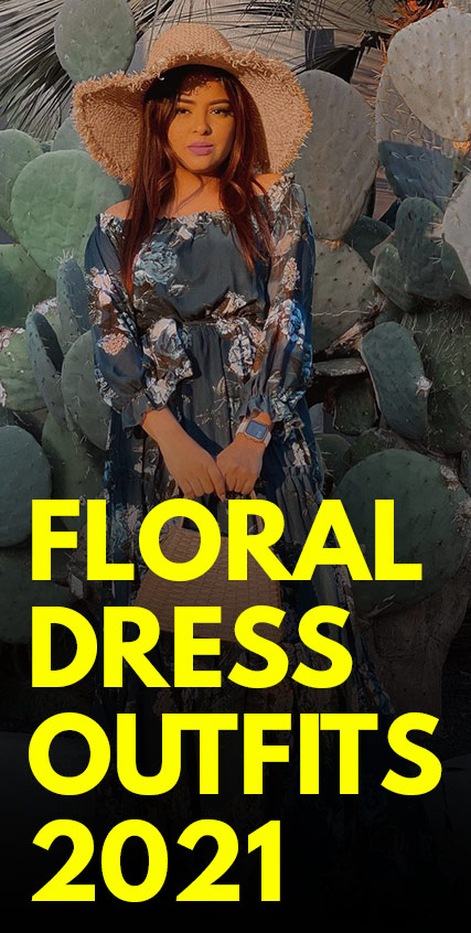 Floral Dress Outfits 2021-