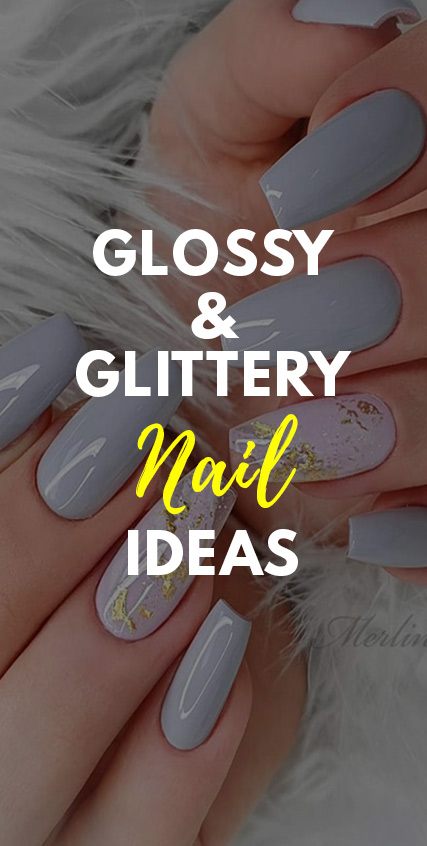 Glossy and Glittery Nail ideas