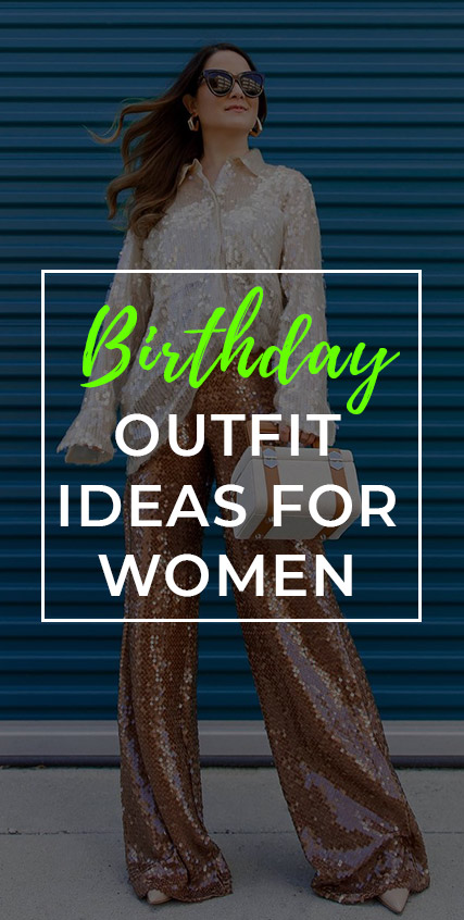 Birthday Outfit Ideas For Women