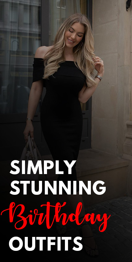 Simply Stunning Birthday Outfit Ideas