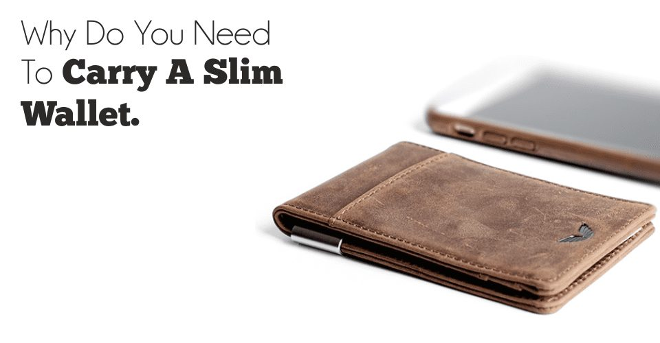 Why Do You Need To Carry A Slim Wallet?