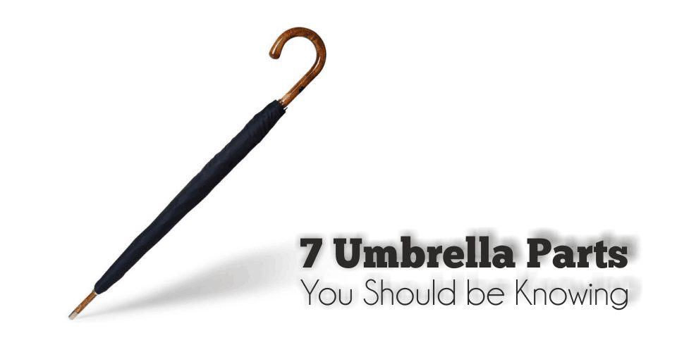 7 Umbrella Parts You Should Know