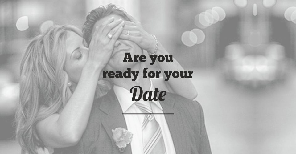 Are your ready for your date