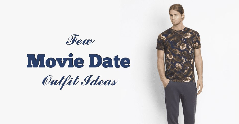 Few movie date outfit ideas