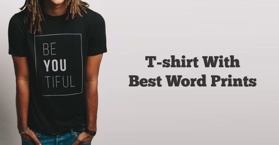 T-shirt With best prints
