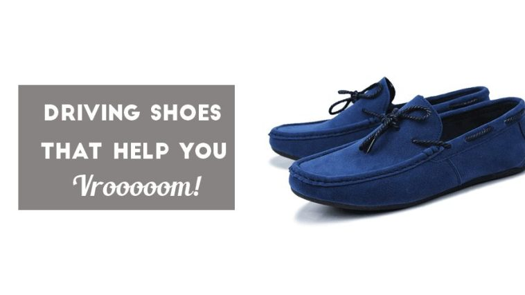 Driving Shoes That Help You Vrooooom