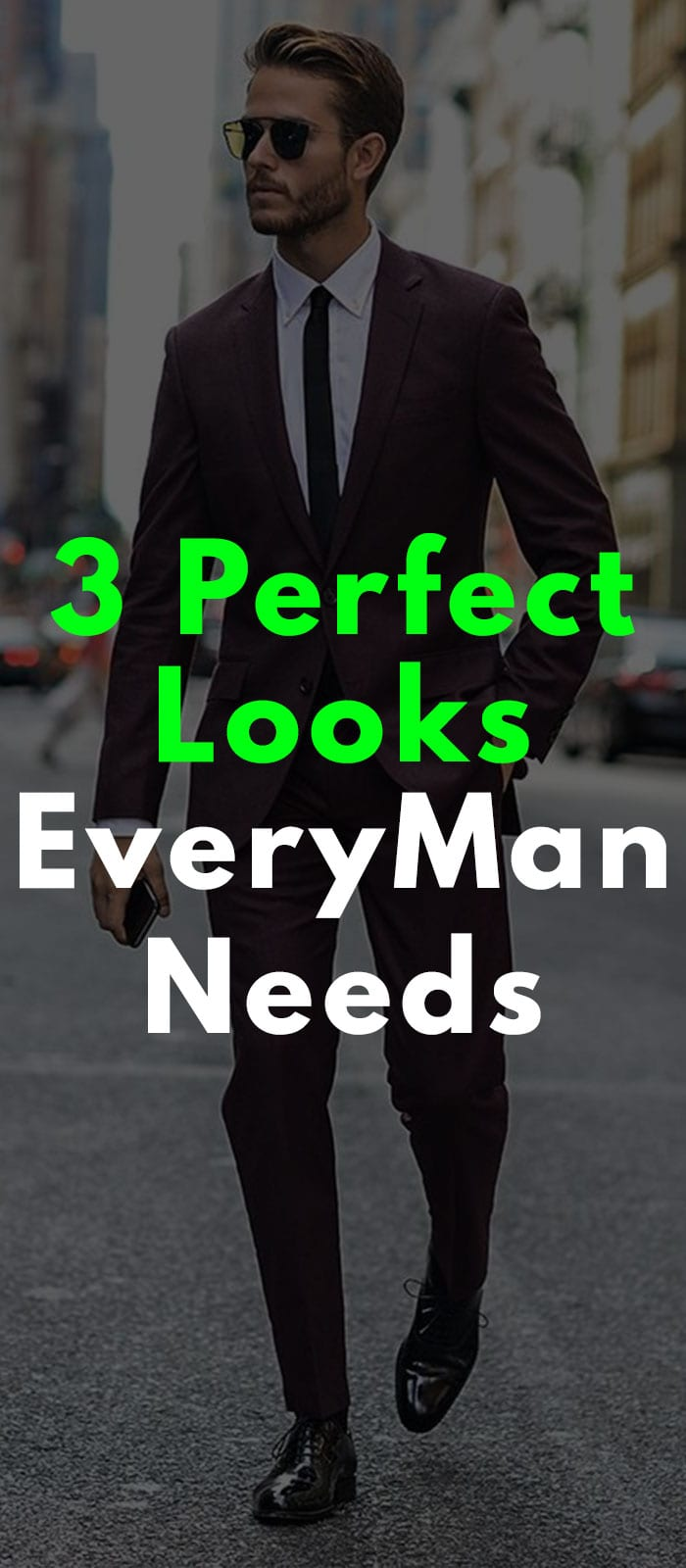 3 Perfect Looks Every Man Needs
