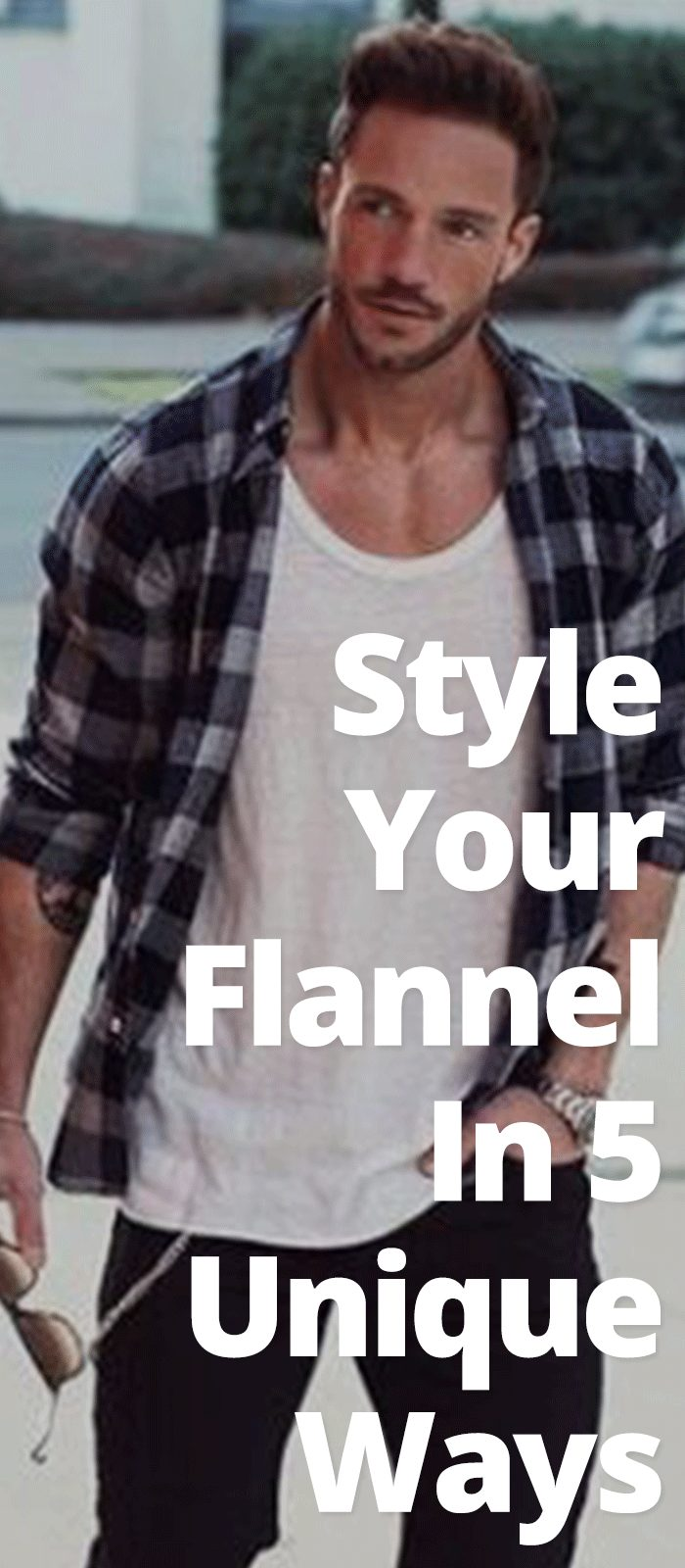 Style Your Flannel In 5 Unique Ways