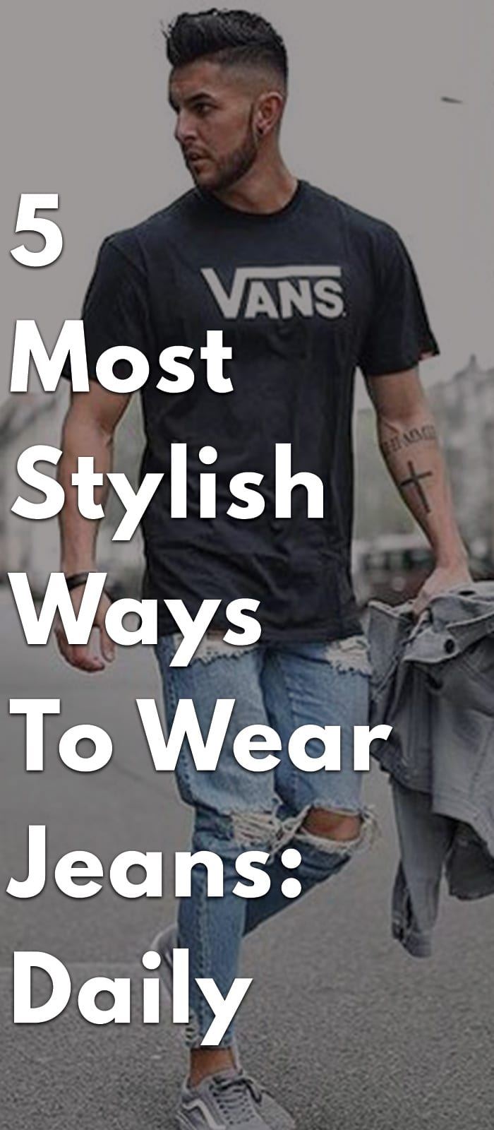 5-Most-Stylish-Ways-To-Wear-Jeans-Daily
