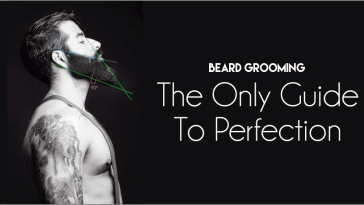 Beard Grooming - The Guide to perfection