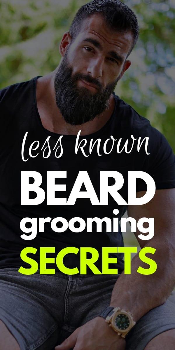 lesser known beard grooming secrets