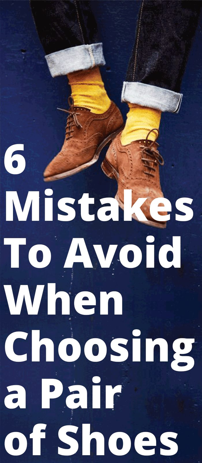 6 Mistakes To Avoid When Choosing a Pair of Shoes