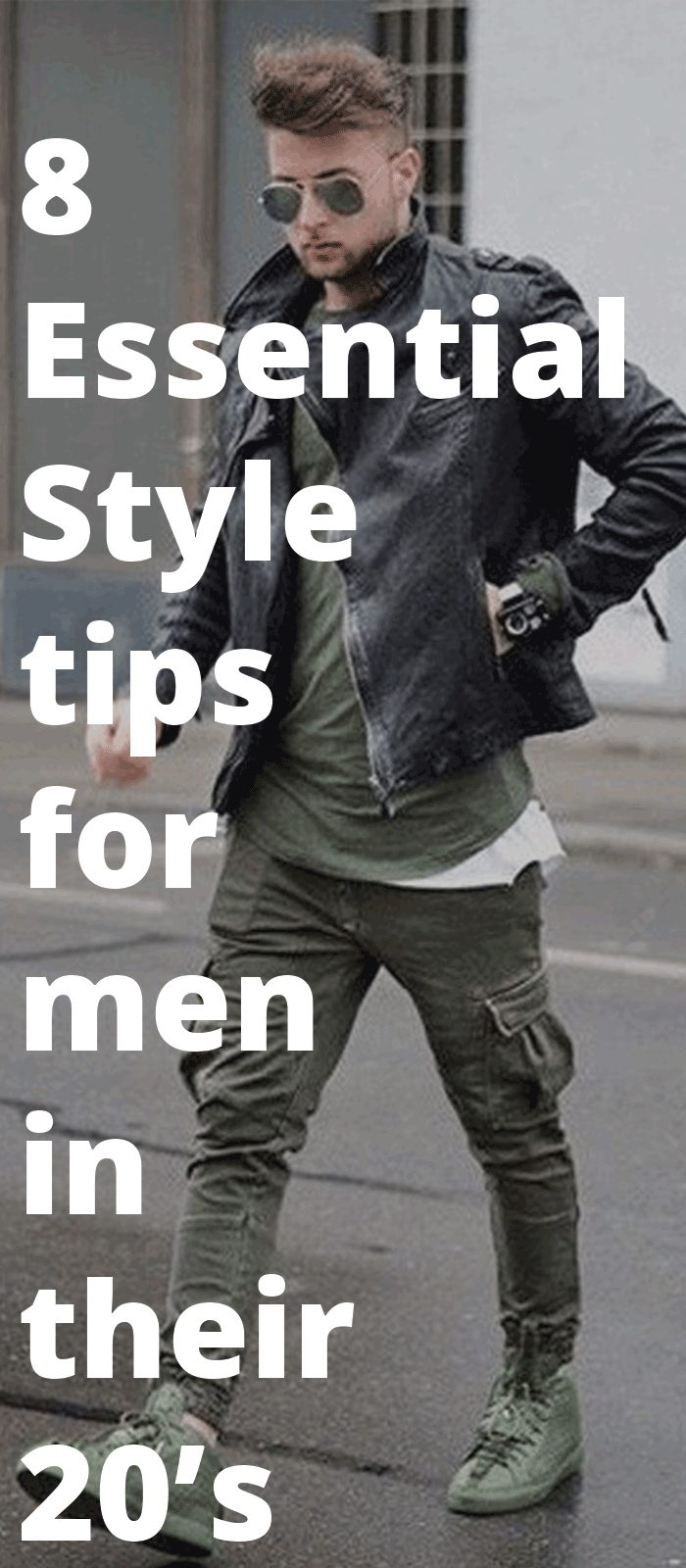 8 Essential Style tips for men in their 20's