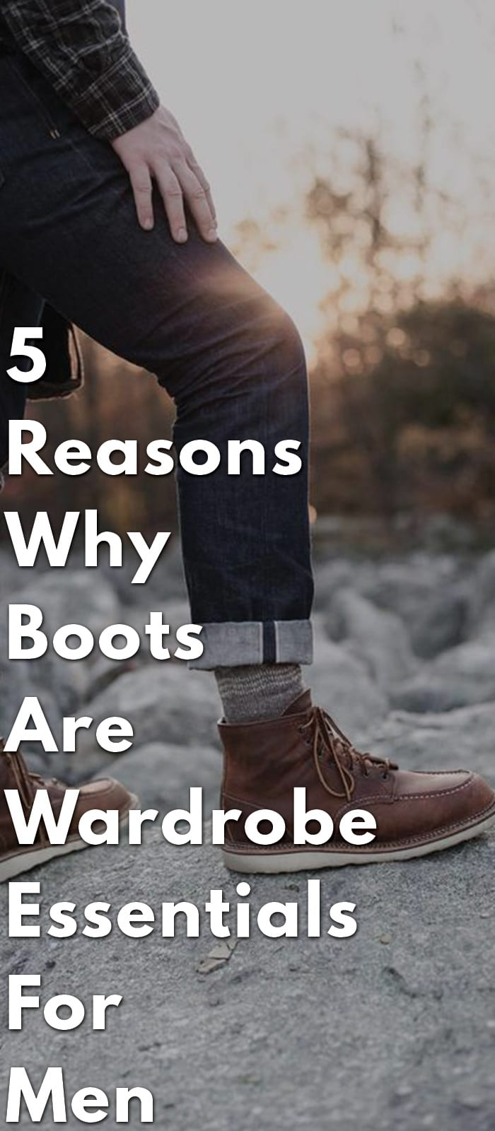 5-Reasons-Why-Boots-Are-Wardrobe-Essentials-For-Men