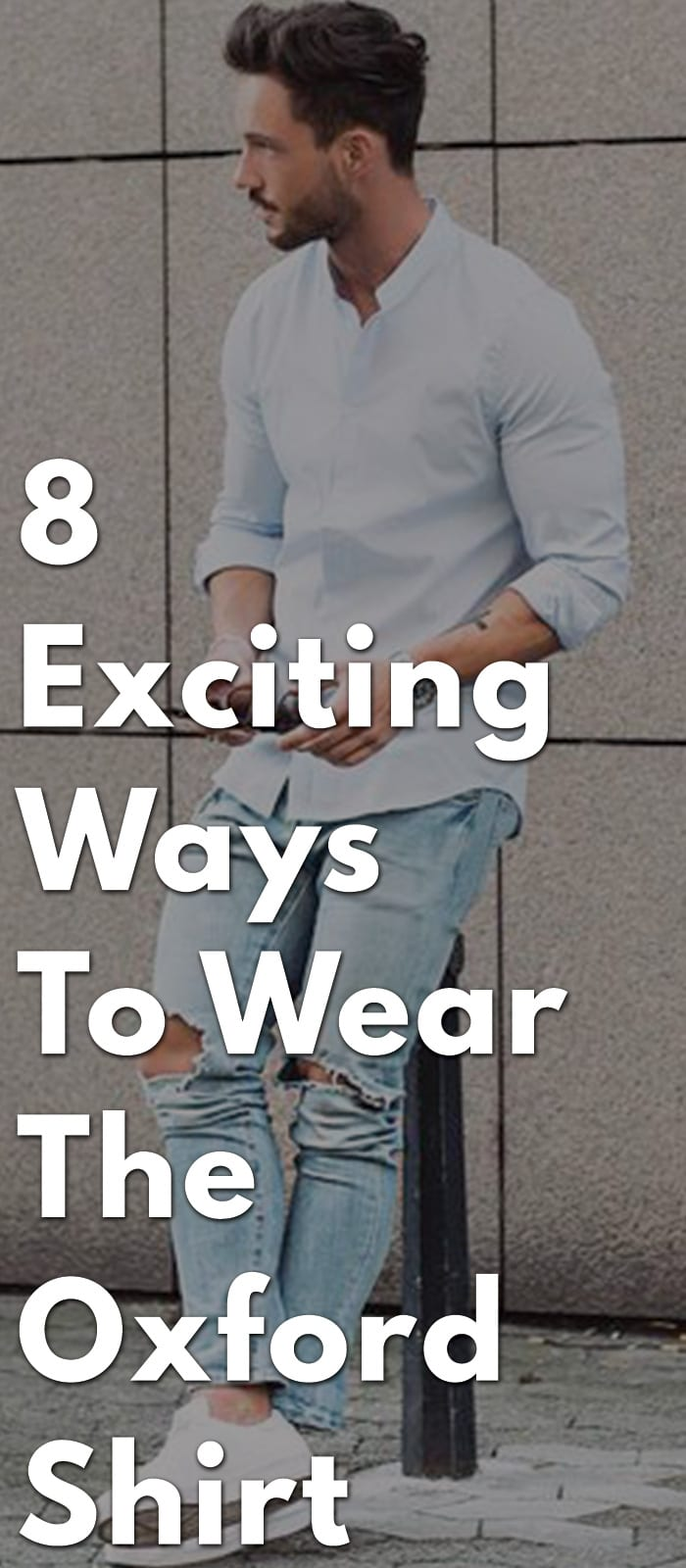 8-Exciting-Ways-To-Wear-The-Oxford-Shirt