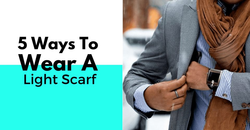 5 Ways To Wear A Light Scarf