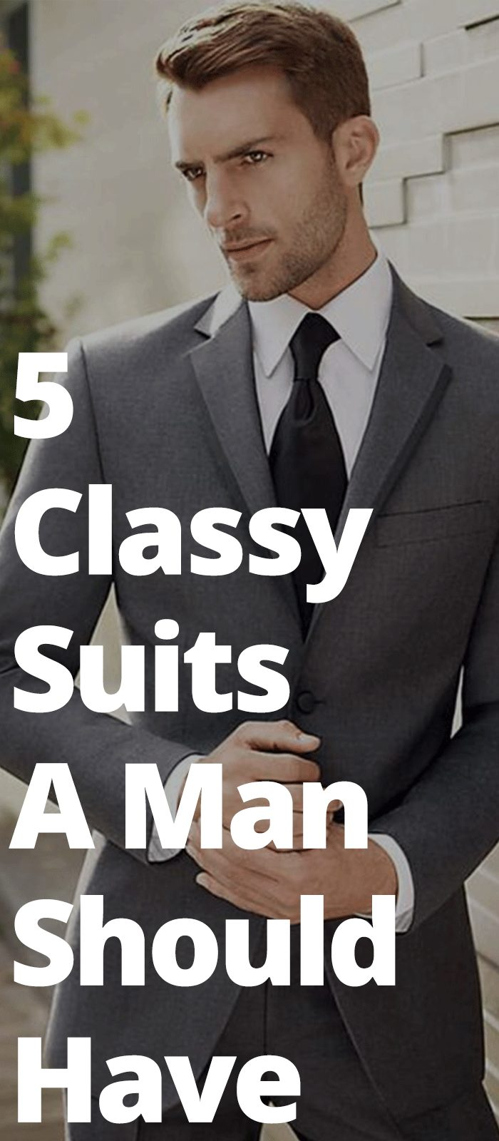 5 Classy Suits A Man Should Have