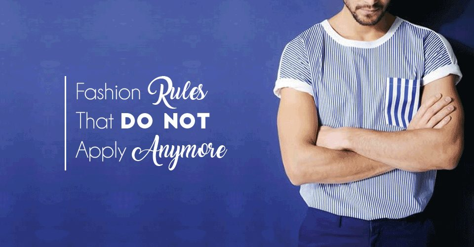 Fashion Rules That Do Not Apply Anymore