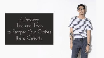 Few Amazing Tips and Tools to Pamper Your Clothes like a Celebrity
