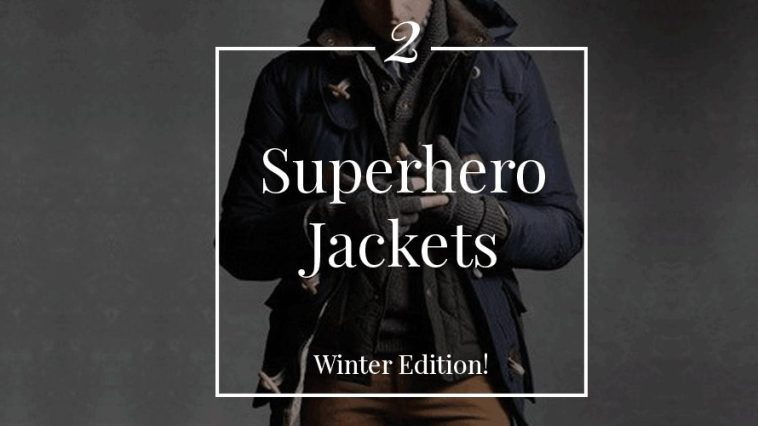 2 Superhero Jackets for men– Winter Edition!
