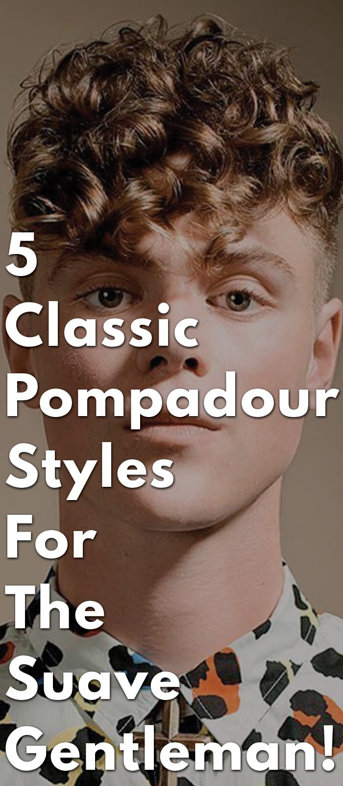 5-Classic-Pompadour-Styles-For-The-Suave-Gentleman!