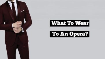What To Wear To An Opera