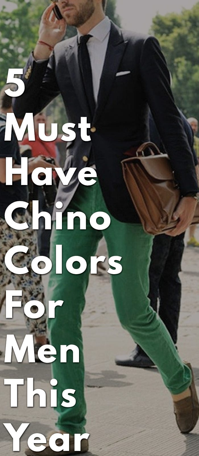 5-Must-have-Chino-Colors-for-Men-This-Year