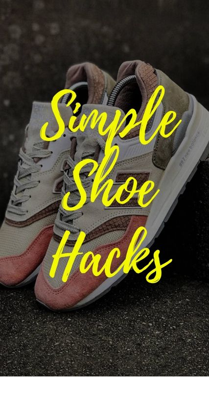Shoe Hacks- 5 Simple Tricks