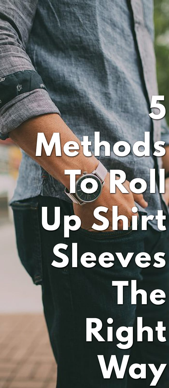 5-Methods-To-Roll-Up-Shirt-Sleeves-The-Right-Way