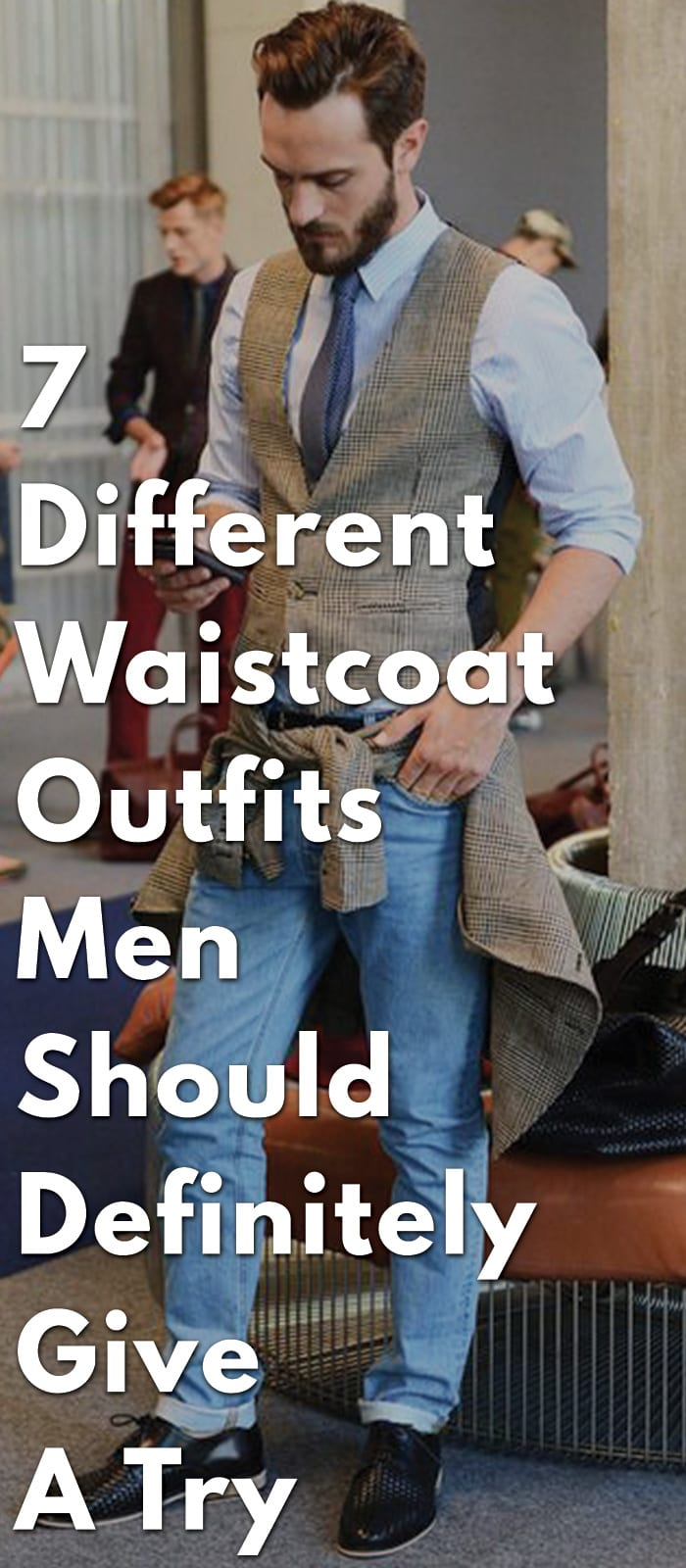 7-Different-Waistcoat-Outfits-Men-Should-Definitely-Give-A-Try