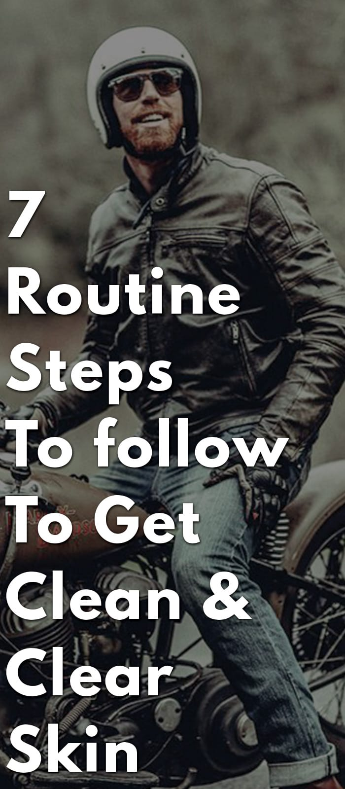 7-Routine-Steps-To-follow-To-Get-Clean-&-Clear-Skin
