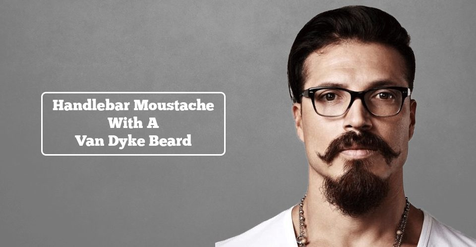 Best looks of handlebar moustache with a van dyke beard