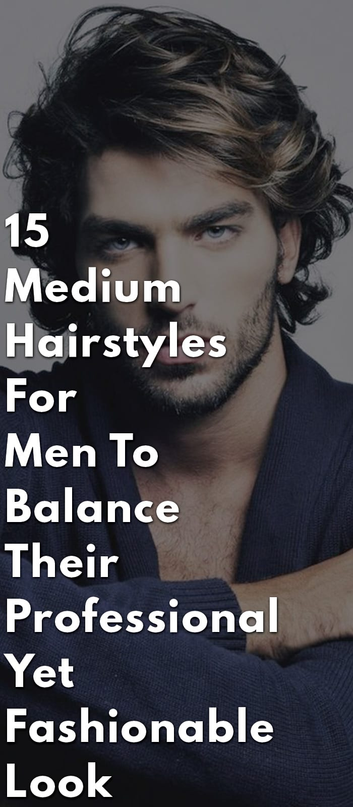 15-Medium-Hairstyles-For-Men-To-Balance-Their-Professional-Yet-Fashionable-Look