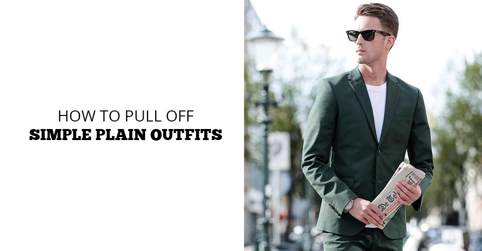 plain outfits for men