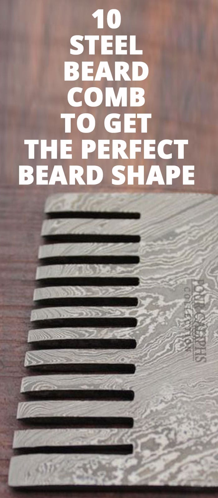 10 STEEL BEARD COMBS TO GET THE PERFECT BEARD SHAPE