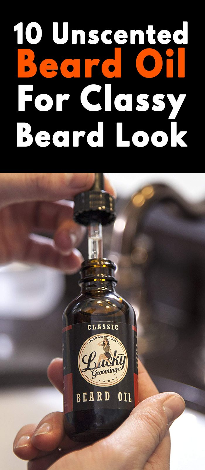 10 Unscented Beard Oil For Classy Beard Look
