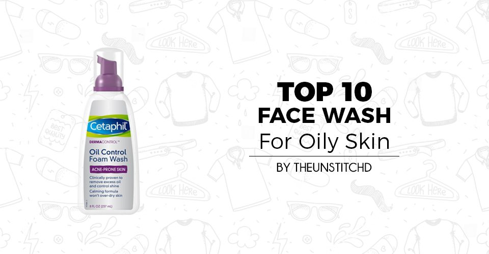 Top 10 Best Face Wash For Oily Skin for Men