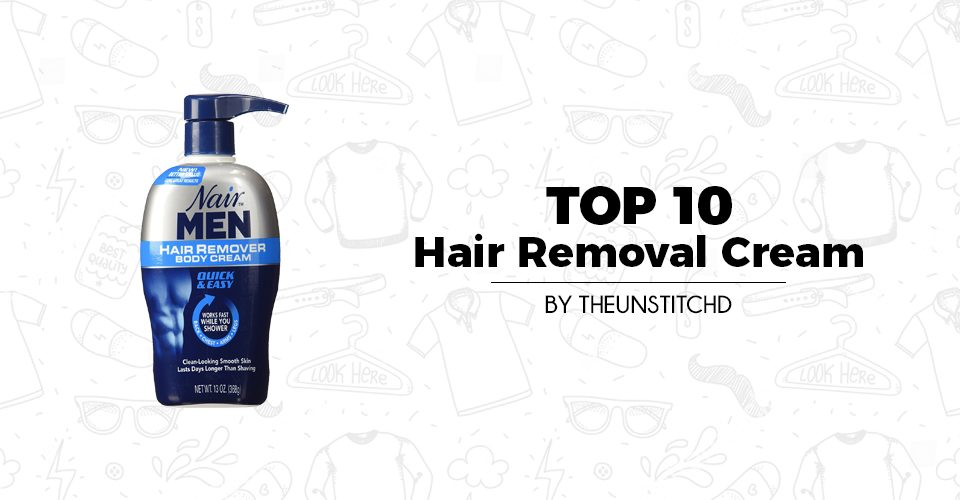 top 10 best Hair Removal Cream for men in 2017-2018.