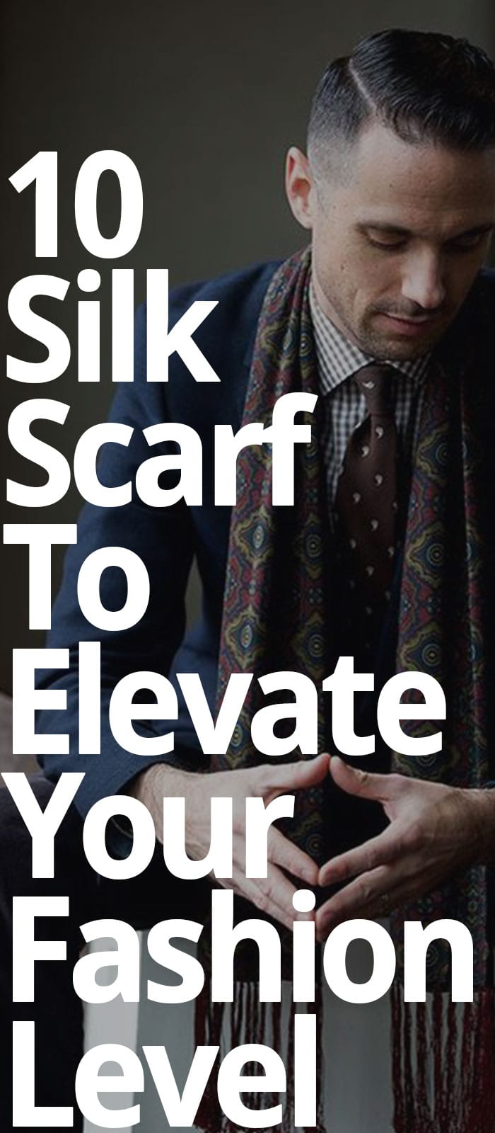 10 SILK SCARF TO ELEVATE YOUR FASHION