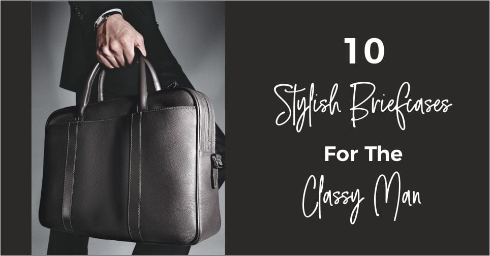 10 Stylish Briefcases for Men