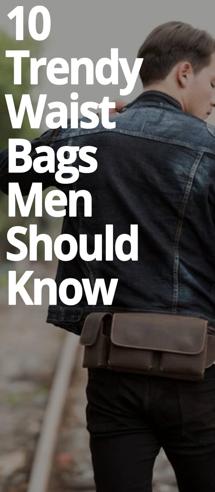 10 WAIST BAGS MEN SHOULD KNOW