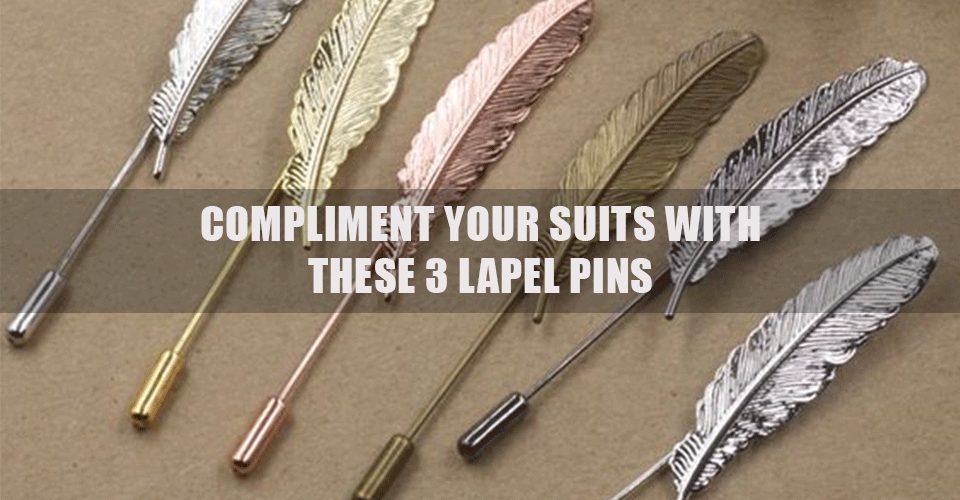Compliment Your Suits With These 3 Lapel Pins