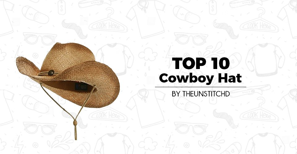 Top 10 Best Cowboy Hats for Men