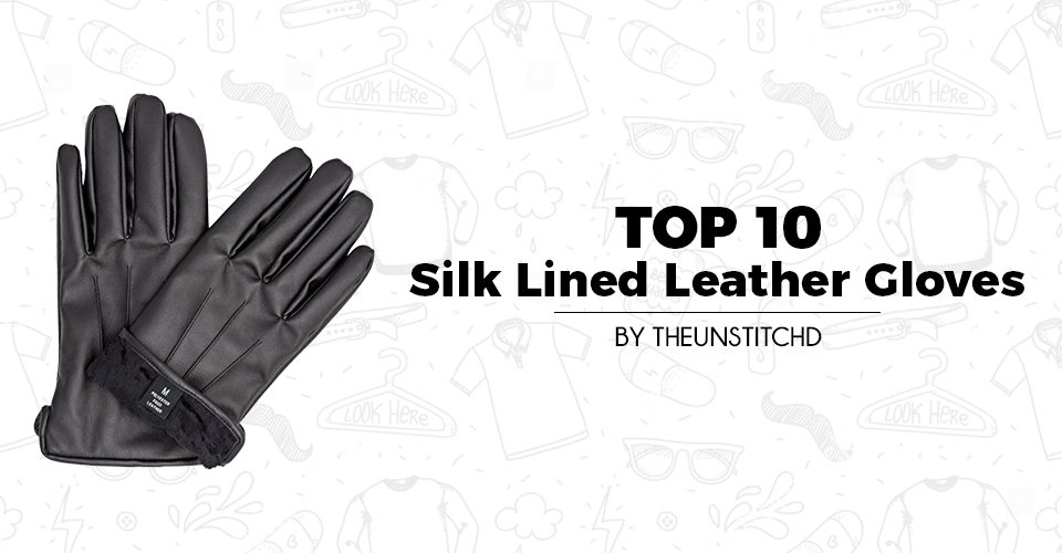 Top 10 Best Silk Lined Leather Gloves for Men