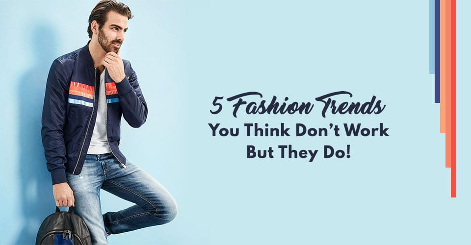 5 Men's Fashion Trends That Are Evergreen And Look Stunning