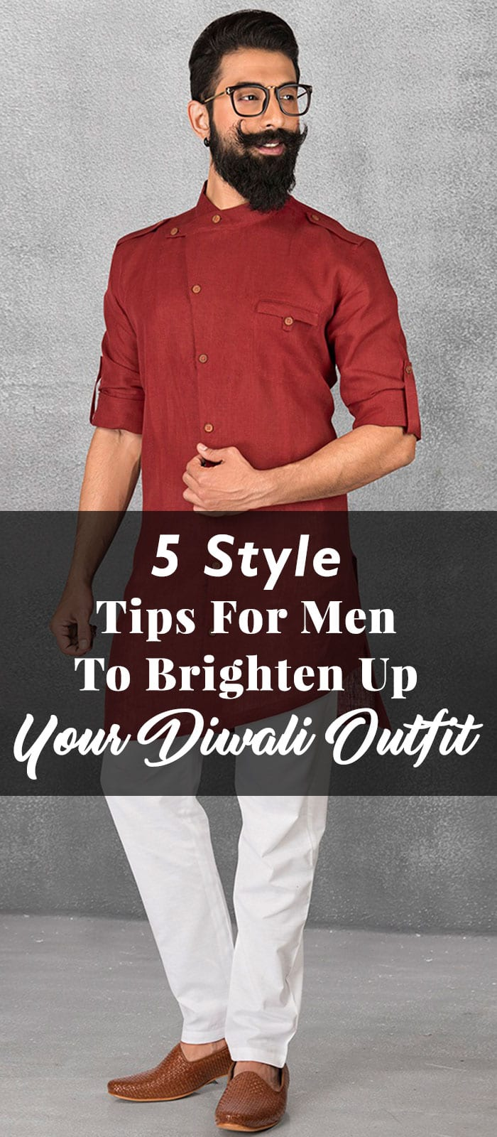 5 Style Tips For Men To Brighten Up Your Diwali Outfit