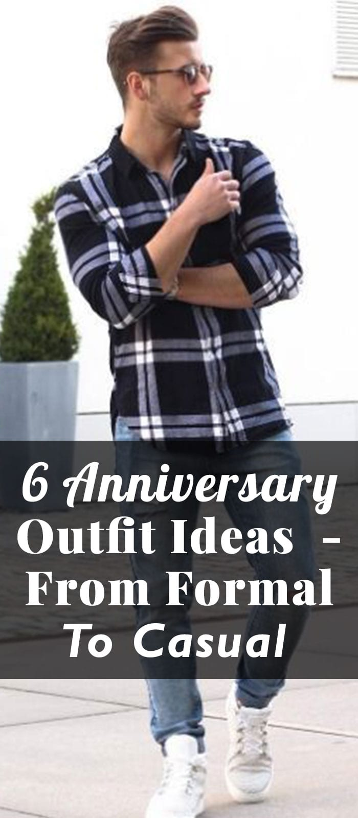 6 Anniversary Outfit Ideas - From Formal To Casual