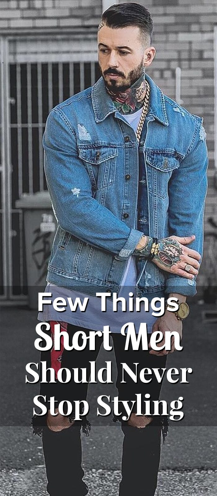 Few Things Short Men Should Never Stop Styling