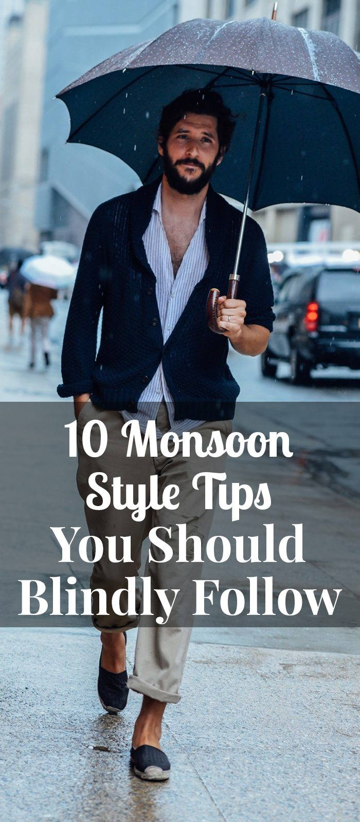 10 Monsoon Style Tips You Should Blindly Follow
